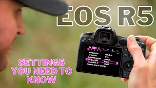 EOS R5 - The SETTINGS YOU NEED to KNOW