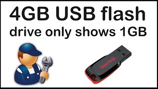 4GB USB flash drive only shows 1GB - How to fix USB drive incorrect size