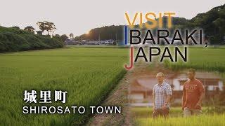 城里-SHIROSATO- VISIT IBARAKI,JAPAN