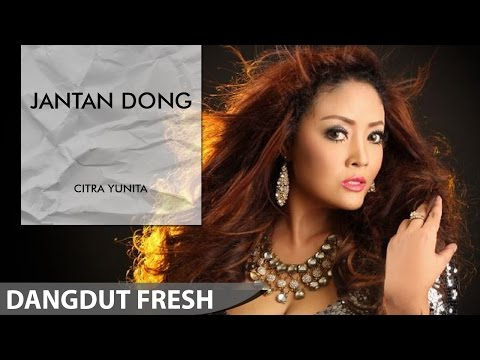 download lagu Citra Yunita - Jantan Dong Dangdut Terbaru 2016 gratis