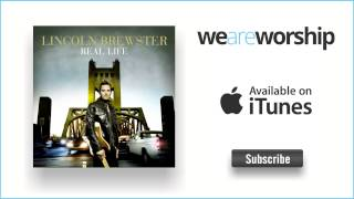 Watch Lincoln Brewster Loved By You video