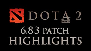 Dota 2 - 6.83 Patch Highlights