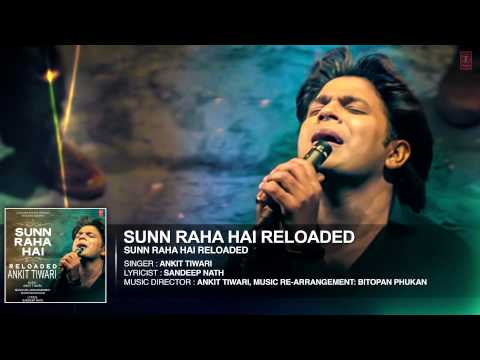 Sun Raha Hai Na Tu - Reloaded Full Audio Song By  Ankit Tiwari | T-series video