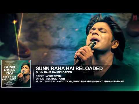Sun Raha Hai Na Tu - Reloaded FULL AUDIO SONG By  Ankit Tiwari | T-Series