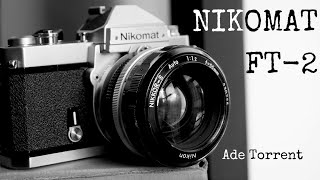 Nikon Nikomat FT-2 [Nikkormat] | Nikon's Low Cost Wonder!