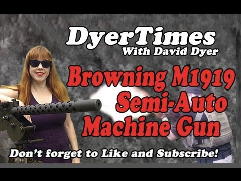 DyerTimes - Browning M1919 Semi Automatic Machine Gun