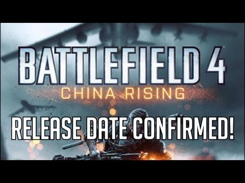 BATTLEFIELD 4 - RELEASE DATE CONFIRMED [CHINA RISING]