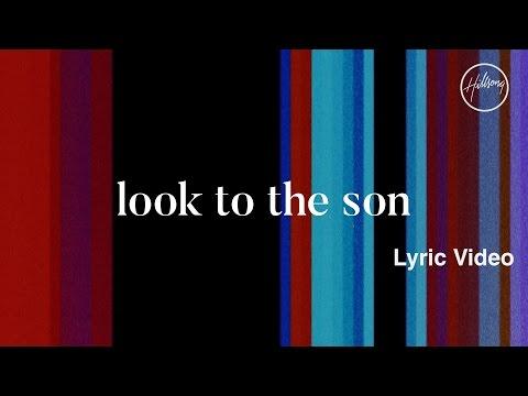 download lagu Look To The Son   - Hillsong Worship gratis