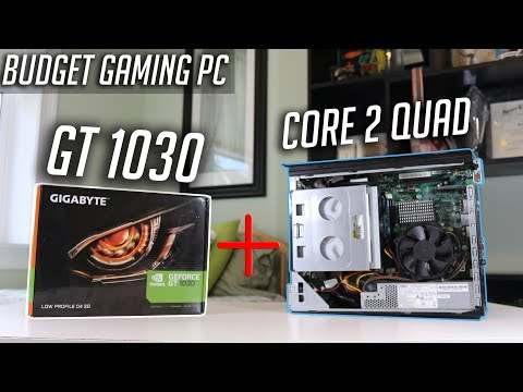 Core 2 Quad + GT 1030 = Good Combo?!?