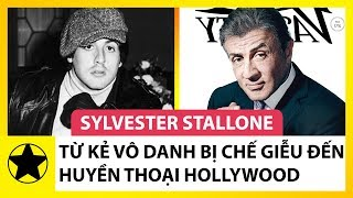 Sylvester Stallone - Từ Kẻ Vô Danh Bị Chế Giễu Tới Huyền Thoại Hollywood