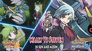 Pokemon Sun and Moon: Wally Vs Steven (Custom Battle)