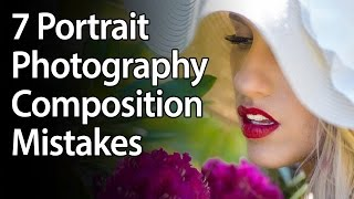7 Portrait Photography Composition Mistakes