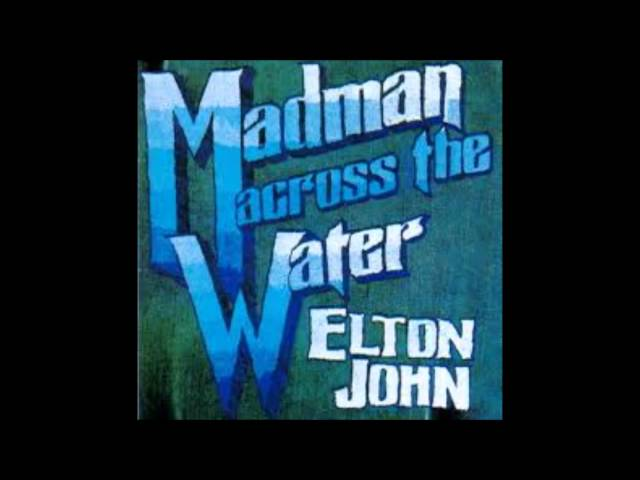 Elton John- Madman Across The Water (Full Album)