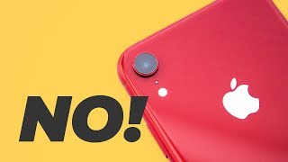 Don't Buy the iPhone XR in 2019