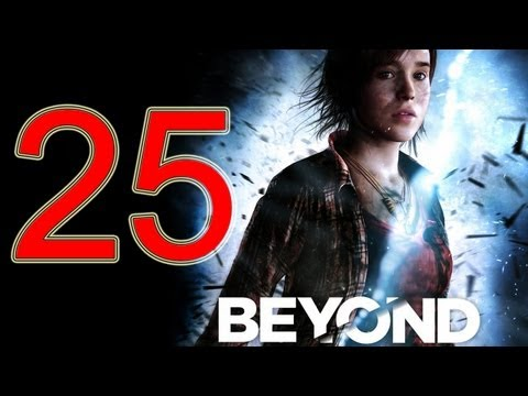 Beyond Two Souls Walkthrough part 25 No Commentary Gameplay Let's play Beyond Two Souls Walkthrough