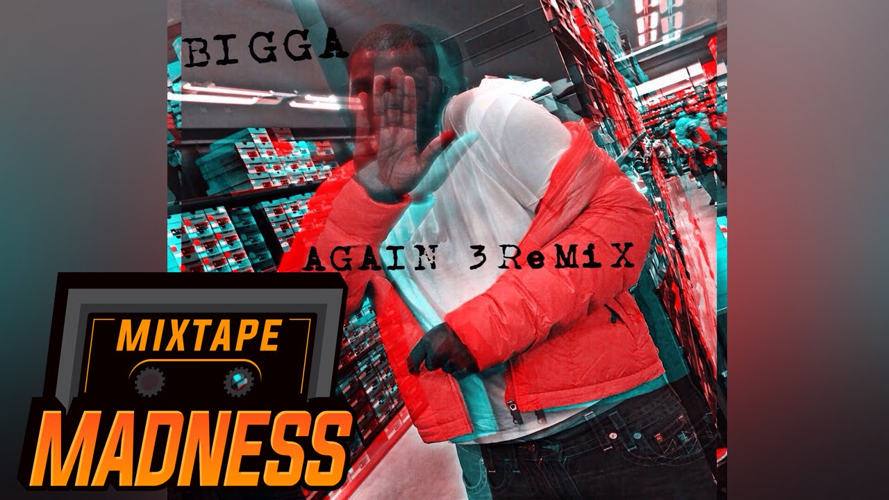 Bigga - Again 3Remix   Mixtape Madness
