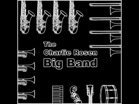 The Charlie Rosen Big Band - I Concentrate On You