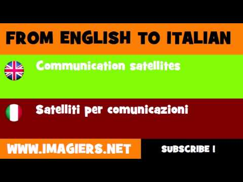 FROM ENGLISH TO ITALIAN = Communication satellites