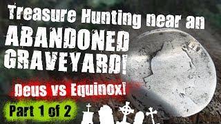 Treasure hunting near an abandoned graveyard - Part 1