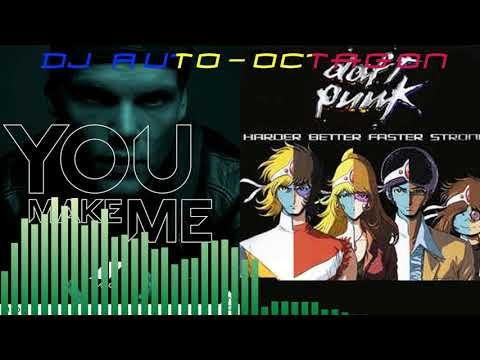 You Make Me..... Harder, Better, Faster, Stronger (Avicii vs Daft Punk)