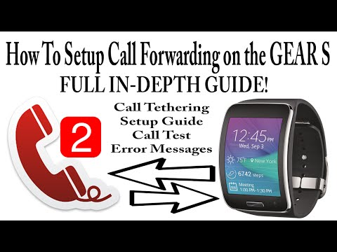 How To Setup Call Forwarding for the Samsung Gear S - FULL Guide and More!