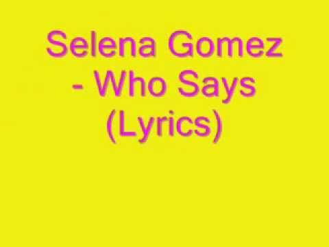 Selena Gomez - Who Says (lyrics) ♥ video