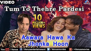 download lagu Aawara Hawa Ka Jhonka Hoon Full  Song - gratis