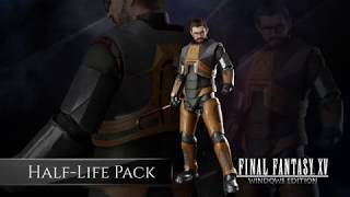 FINAL FANTASY XV WINDOWS EDITION: Half-Life Pack Bonus