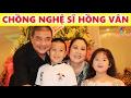 Chồng Nghệ sĩ Hồng Vân là ai? Cuộc hôn nhân đầy bất ngờ Sóng Gió thumbnail