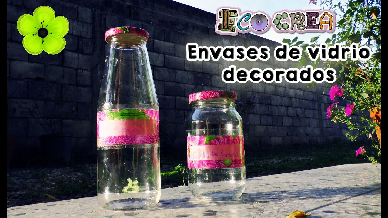 Tutorial ecocrea frascos de vidrio para regalar youtube for Envases de vidrio decorados