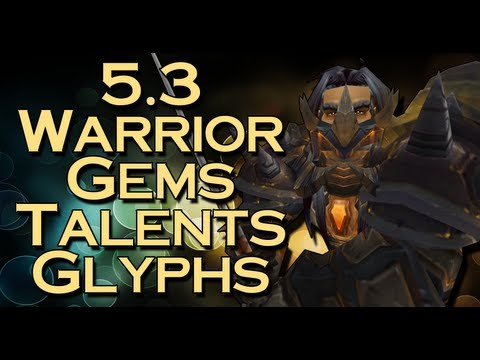 Bajheera - 5.3 Warrior Gems, Talents, Glyphs - Warrior PvP Guide (Part 1)