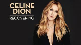 Céline Dion  - Recovering Audio