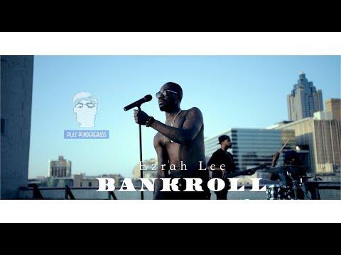 download lagu Ezrah Lee Feat. 11thcommandment -  Bankroll Shot By gratis