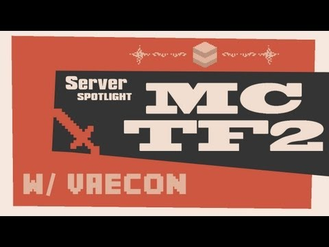 Server Spotlight: Minecraft Team Fortress 2 w/ Vaecon