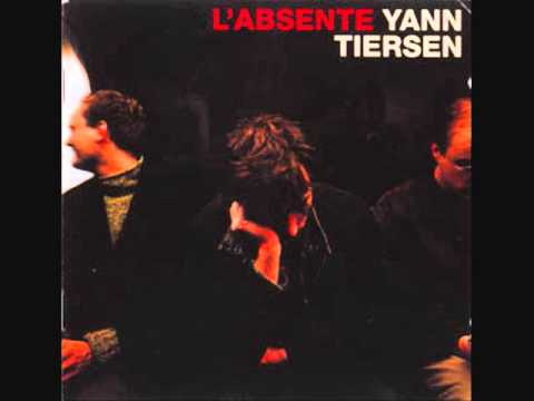 Yann Tiersen - L&#039;Absente (Full Album)