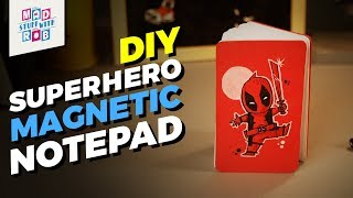 DIY Superhero Magnetic Notepad | Mad Stuff With Rob