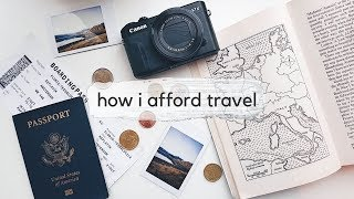 How I Afford to Travel 💸 + Tips for Traveling on a Budget