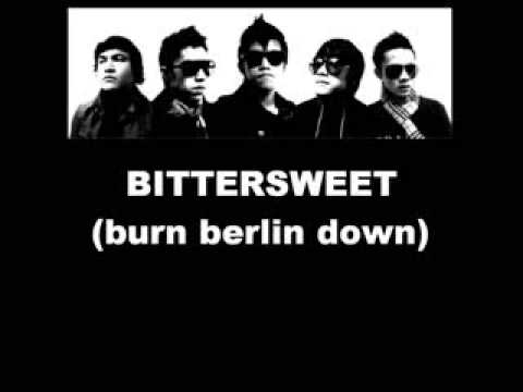 Bittersweet - Burn Berlin Down