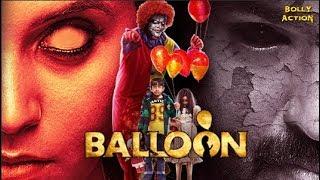 Balloon Full Movie | Hindi Dubbed Movies 2018 Full Movie | Horror Movies | Hindi Movies