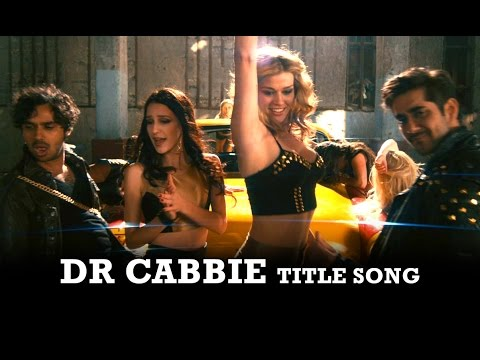 Dr. Cabbie - Title Song Ft. Vinay Virmani, Kunal Nayyar, Isabelle Kaif, Adrianne Palicki video