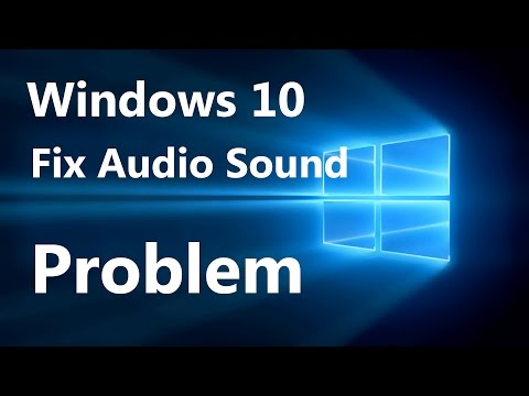 How to Fix Audio Sound Problem on Windows 10 [Work 100%]