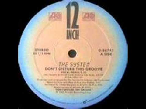 The System , Dont Disturb This Groove,  Hq Audio. video