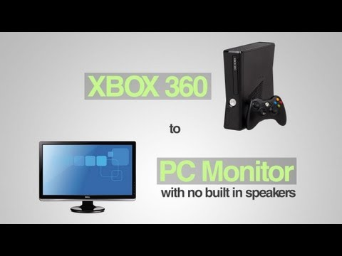 Xbox 360 to PC Monitor (with no built in speakers) - How to Get Sound