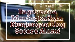 download lagu Tips Blog  Cara Alami Menambah Pengunjung Blog gratis