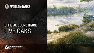 World of Tanks - Official Soundtrack: Live Oaks
