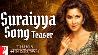 Suraiyya Song Teaser Thugs Of Hindostan Aamir Katrina Ajay Atul Amitabh B Vishal Shreya