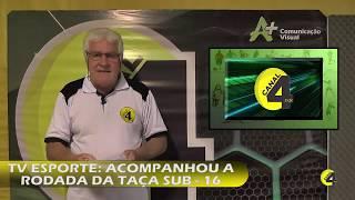 TV ESPORTE ACOMPANHOU A RODADA DA TAÇA SUB   16