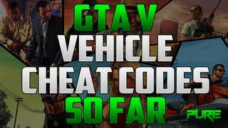 "Grand Theft Auto 5: ""GTA V Cheats"" Vehicle Cheat Codes So Far"
