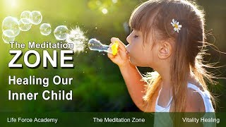 Healing Our Inner Child Free Guided Meditation From The Meditation Zone