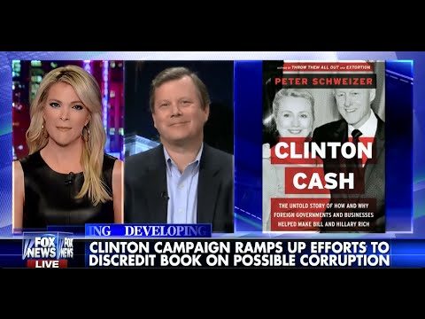 • Clinton Campaign Escalates Response to 'Clinton Cash' • Peter Schweizer • Kelly File •5/7/15 •